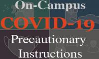 On-Campus Covid-19 Precautionary Instructions
